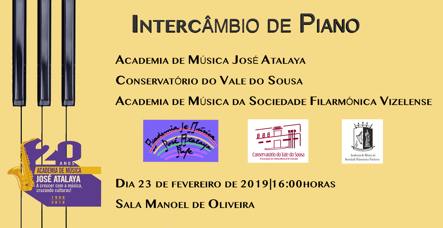 Intercâmbio de Piano Academia de Música José Atalaya|Conservatório do Vale do Sousa|Academia de Música da Sociedade Filarmónica Vizelense  Realiza-se na Sala Manoel de Oliveira no próximo dia 23 de fevereiro, pelas 16:00h.